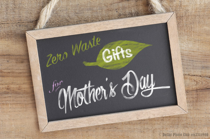 Zero Waste Gifts Perfect for Mother's Day