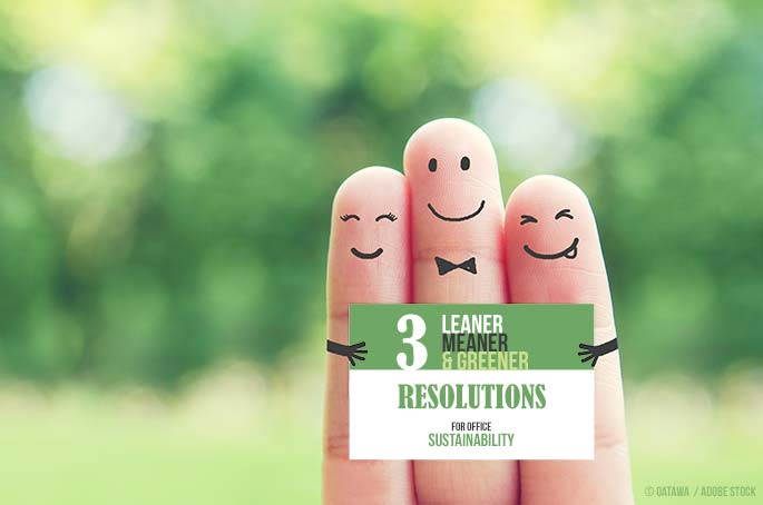 3 Leaner, Meaner & Greener Resolutions For Office Sustainability